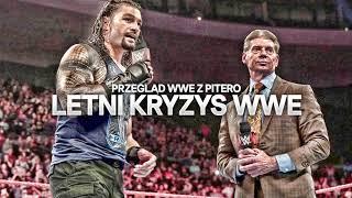 Przegląd WWE z PTR: Letni kryzys WWE
