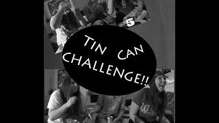 Tin Can Challenge! Thumbnail