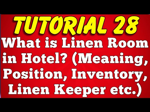 What is Linen Room in Hotel - Meaning, Position, Inventory, Linen Keeper Job (Tutorial 28)