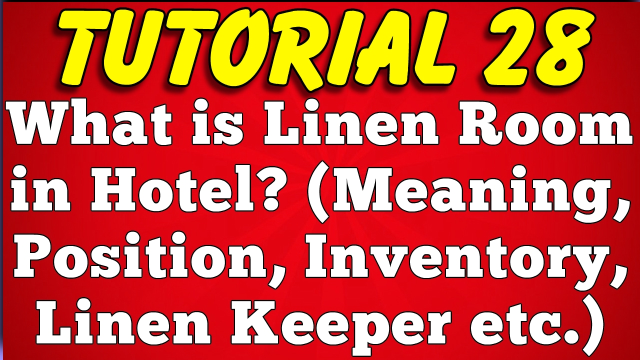 What Is Linen Room In Hotel Meaning Position Inventory