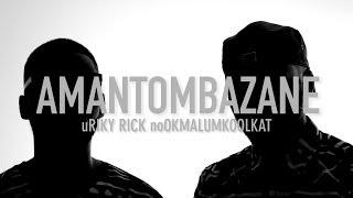 Riky Rick - Amantombazane ft. OkMalumKoolKat