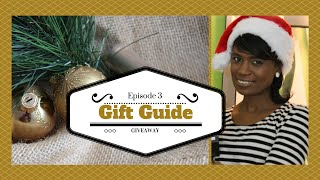 Holiday Gift Guide & Give-a-way  2014 Episode 3