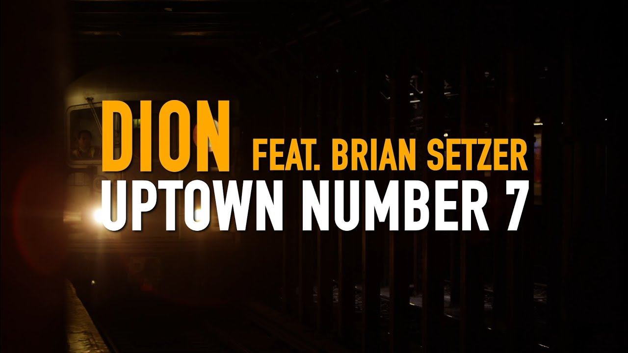 "Dion - ""Uptown Number 7"" featuring Brian Setzer - Official Music Video"