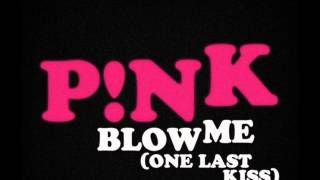 P!nk Blow Me (One Last Kiss) (Clean)