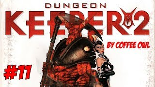 #11 Dungeon Keeper 2 - прохождение игры от Совы