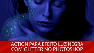 🚀 BAIXE GRATUITAMENTE: Action para efeito Luz Negra com Glitter no Photoshop