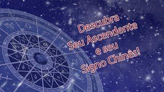 Descubra seu Ascendente e Seu Signo Chinês