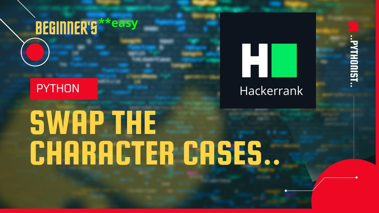 Swap the character cases of a string in python in 3 ways.|| easy || hackerrank solution.