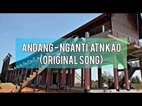 Andang - Nganti'atn Kao (Original Song)