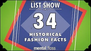 34 Historical Fashion Facts  mental_floss List Show Ep. 513