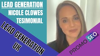 Lead Generation Testimonial from Nicole Clowes on Driving Mortgage Leads in the UK | Lead Gen UK