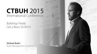 "CTBUH 2015 New York Conference - Michael Rudin, ""Buildings Finally Get a Brain: Di-BOSS"""