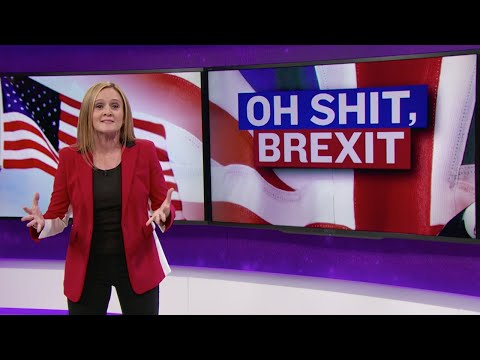 Oh Shit, Brexit | Full Frontal with Samantha Bee | TBS