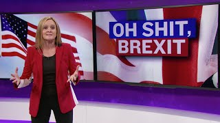 Oh Shit, Brexit | Full Frontal with Samantha Bee | TBS thumbnail