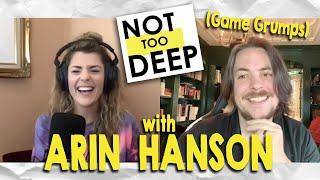 ARIN HANSON (AKA GAME GRUMPS) on #NotTooDeep // Grace Helbig