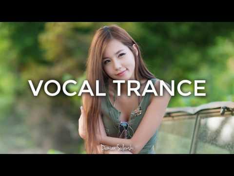 ♫ Amazing Emotional Vocal Trance Mix 2017 ♫ | 116
