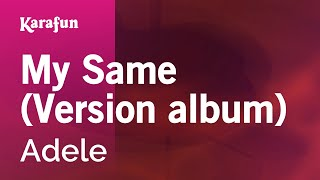 Karaoke My Same (Album Version) - Adele *