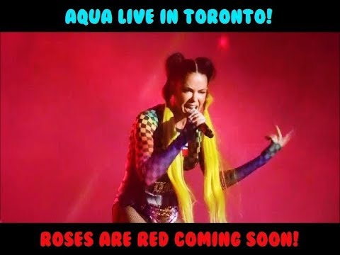 AQUA - ROSES ARE RED LIVE! IN TORONTO HD
