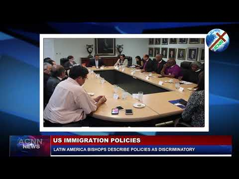 US IMMIGRATION POLICIES, LATIN AMERICA BISHOPS DESCRIBE POLICIES AS DISCRIMINATORY.