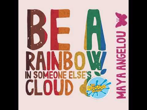 BE A RAINBOW IN SOMEONE ELSE'S 🌱  CLOUD ☁️