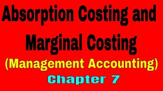 Absorption Costing and Marginal Costing || Management Accounting Chapter 7 || My Commerce Info