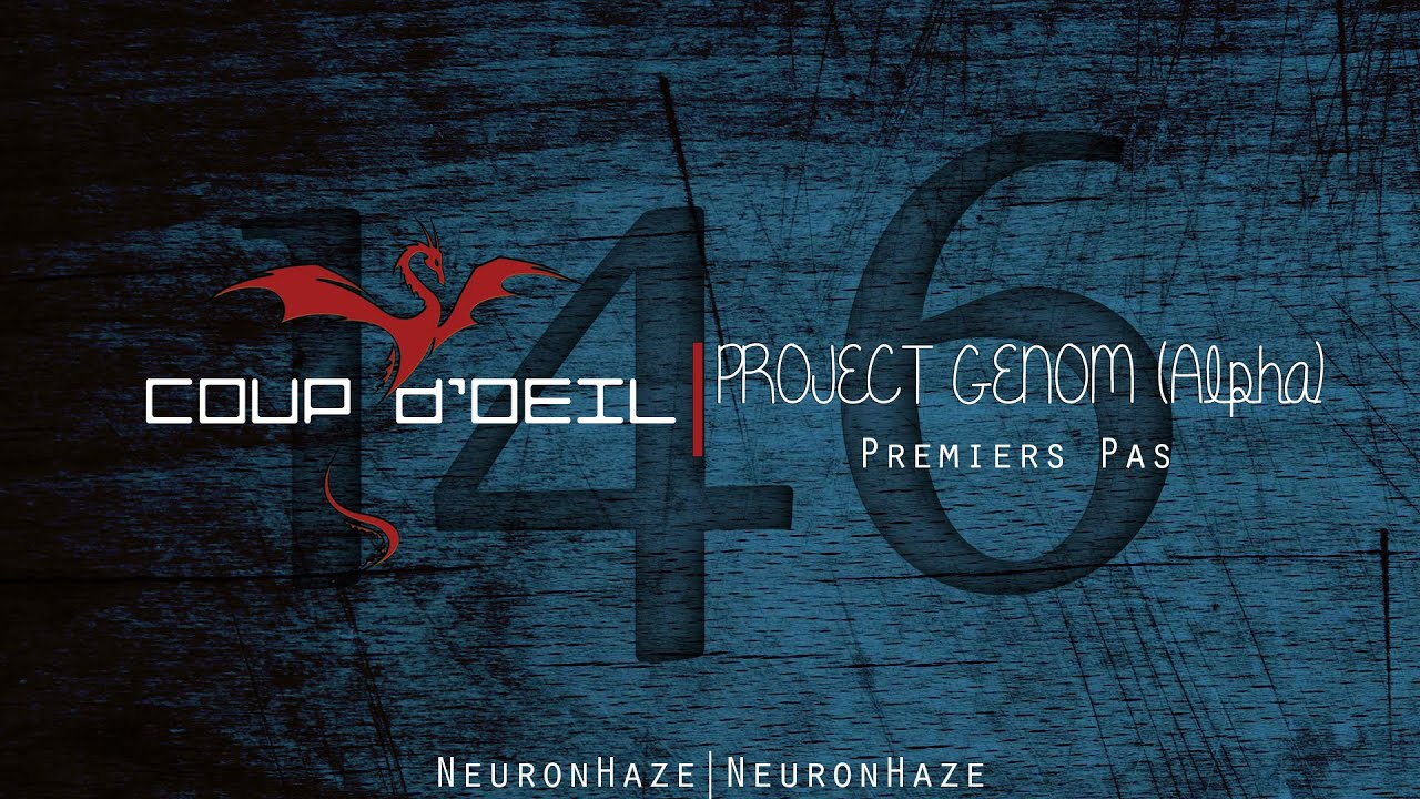 Coup d 39 oeil 146 project genom alpha fr gameplay d couverte archives youtube - Coup d oeil telemoustique ...