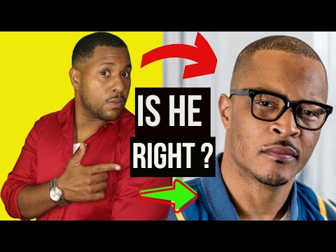 Rapper T.I explain why women are attracted to bad boys with multiple women