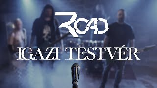 ROAD - IGAZI TESTVÉR /Official Music Video/
