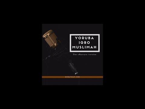 Yoruba Igbo Muslimah (eNarrate version) - Episode 2 - Call My Name