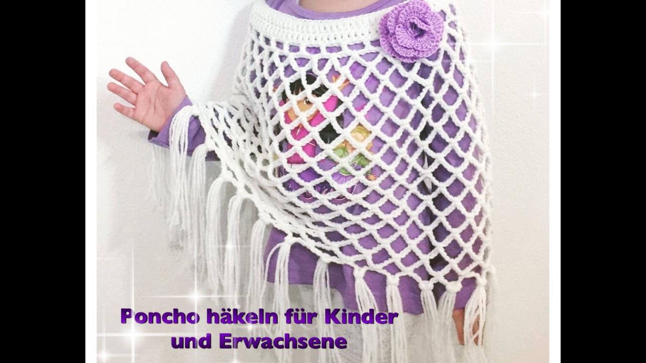 Ganz Einfachen Poncho Häkeln Für Kinder Und Erwachsene Für Anfänger