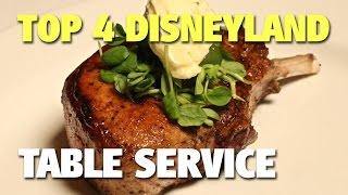 Top 4 Disneyland Table Service Restaurants | Celebrating Disneyland