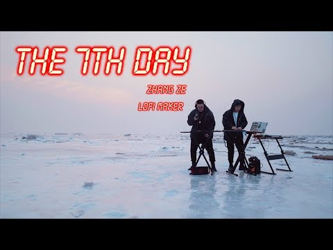 ZHANG ZE & LOFIMAKER | The 7th Day