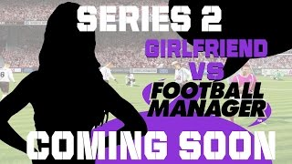 GF vs FM TRAILER | SERIES 2 | Football Manager 2015