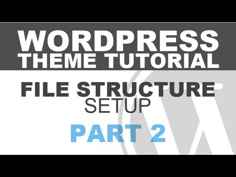 Responsive WordPress Theme Tutorial – Part 2 – Setting up the File Structure