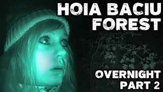 Overnight In World's Most Haunted Forest | Hoia Baciu Forest Romania - Part 2