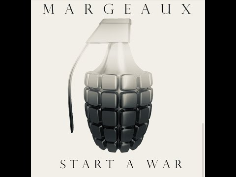 Margeaux – Start a War Lyrics | Genius Lyrics