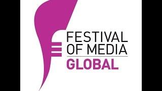 Festival of Media Global 2017 | Evento