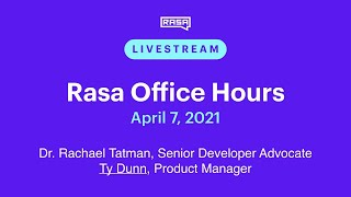 Rasa Office Hours: Ty Dunn, Product Manager