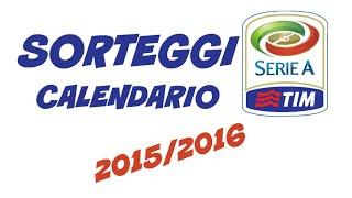 SORTEGGI CALENDARIO SERIE A 2015-16 DIRETTALIVE