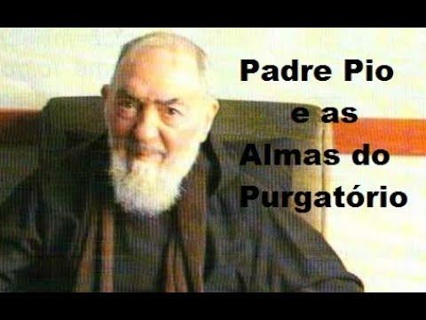 Visitas Inesperadas das Almas do Purgatorio ao Padre Pio!
