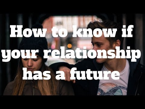 How to know if your relationship has a future