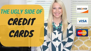 The ugly side of credit cards