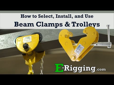 How To Select, Install, And Use Beam Clamps & Beam Trolleys