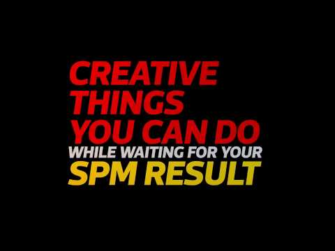 12 Creative Things To Do After SPM