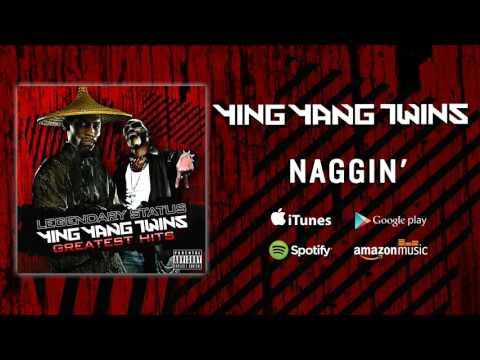 Ying Yang Twins - Naggin'