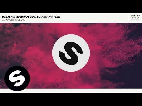 Bolier & Arem Ozguc & Arman Aydin - Imagine (ft. NBLM)