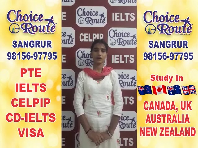 Congratulations SUKHJEET KAUR - Choice Route is the Best PTE and IELTS institute in Sangrur City.