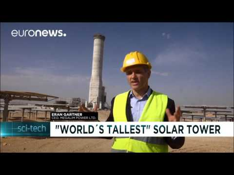 2017 01 10 Euronews Sci Tech Israel builds world's tallest solar thermal tower in Negev Desert