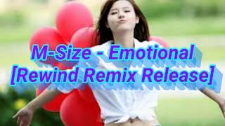 M-Size - Emotional [Rewind Remix Release]  | nhạc dj bay mất xác gây nghiện | Music điện tử 2017