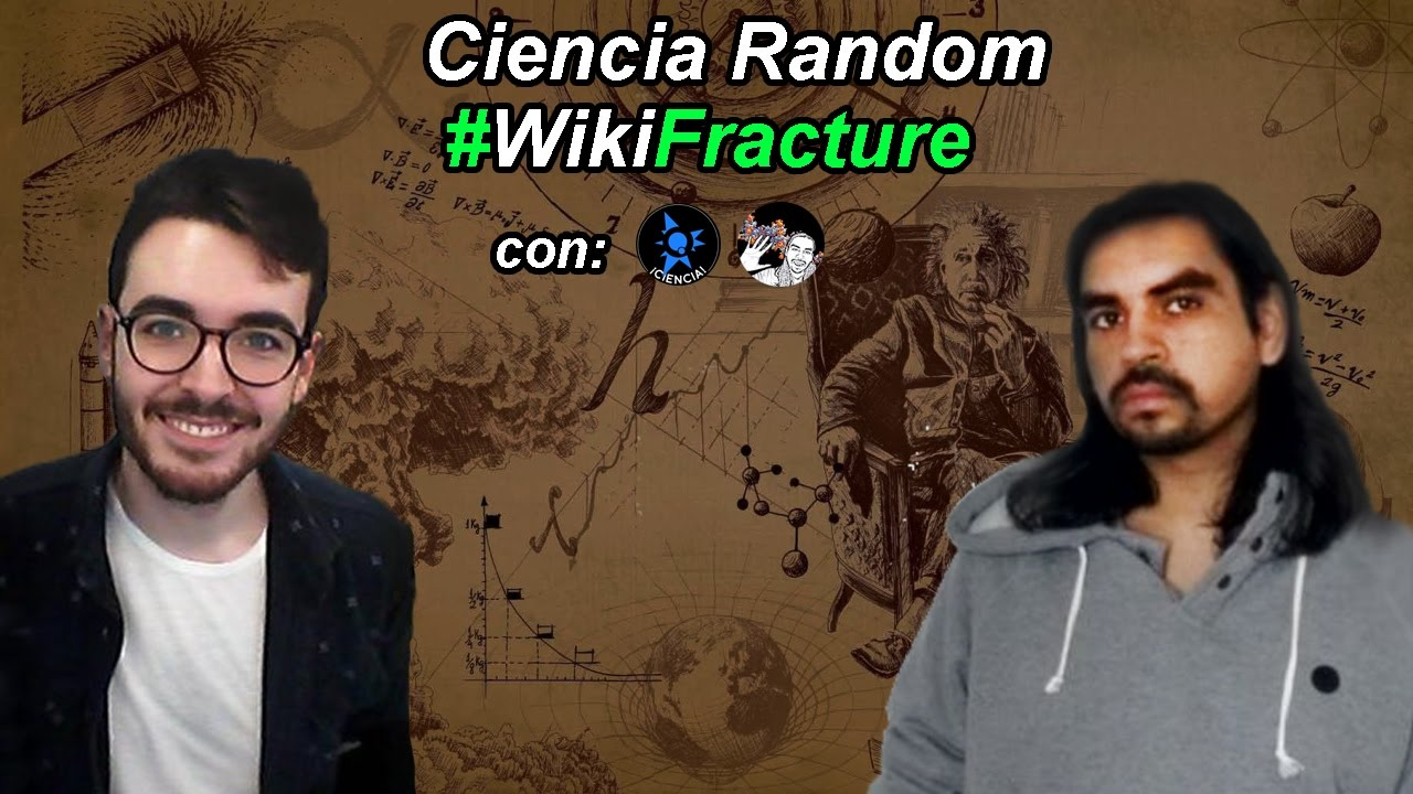 Ciencia Random 1 | #WikiFracture is Real